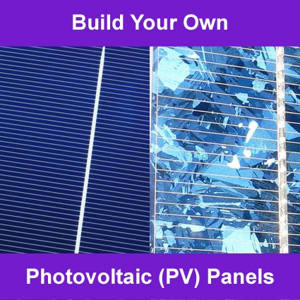 Build Your Own Solar PV Panels | DIY Alternative Energy