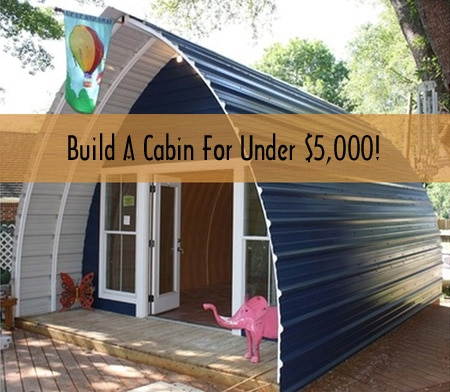 Build a cabin in a weekend for under 5 000 diy for Cheap built homes