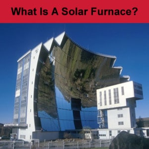 what-is-a-solar-furnace